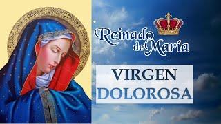Virgen Dolorosa - REINADO DE MARÍA