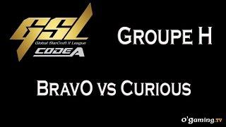 BravO vs Curious - GSL 2015 Saison 2 Code A - Groupe H