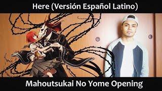 Video Here (Versión Español Latino) Mahoutsukai No Yome OP MP3, 3GP, MP4, WEBM, AVI, FLV Juni 2018