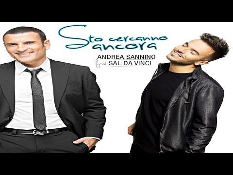 ANDREA SANNINO Ft. SAL DA VINCI - Sto cercanno ancora (Official Video)