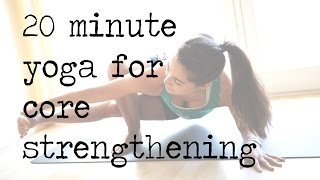 Video 20 Minute Yoga Flow for Core Strengthening MP3, 3GP, MP4, WEBM, AVI, FLV Maret 2018