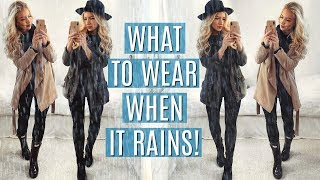 WHAT TO WEAR WHEN IT RAINS! / RAINY DAY OUTFITS!