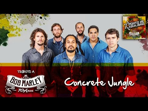 Concrete Jungle (Tributo a Bob Marley 70 Anos)