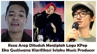 Video Lagu King Reza Arap Dituduh Plagiat Lagu G Dragon (Arap & Eka Gustiwana Klarifikasi) MP3, 3GP, MP4, WEBM, AVI, FLV September 2018