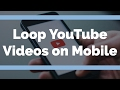 How To Loop YouTube Videos on Android Mobile