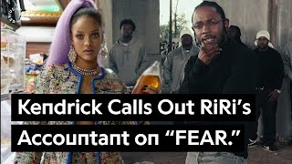 "Rihanna's Accountant Gets Called Out On Kendrick Lamar's ""FEAR."""