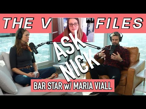 Viall Files Episode 78: Ask Nick - Bar Star with Maria Viall