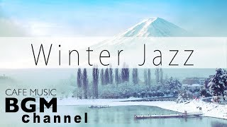 #Winter Jazz Mix#Smooth Jazz Music - Relaxing Cafe Music For Study, Work