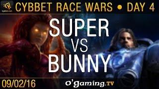 Super vs Bunny - PvT - CybBet Race Wars - Day 4