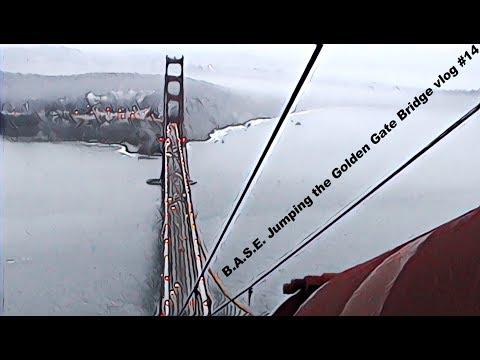 B.A.S.E. Jumping the Golden Gate Bridge vlog #14