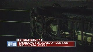 I-96 eastbound shut down at Livernois due to a fatal crash