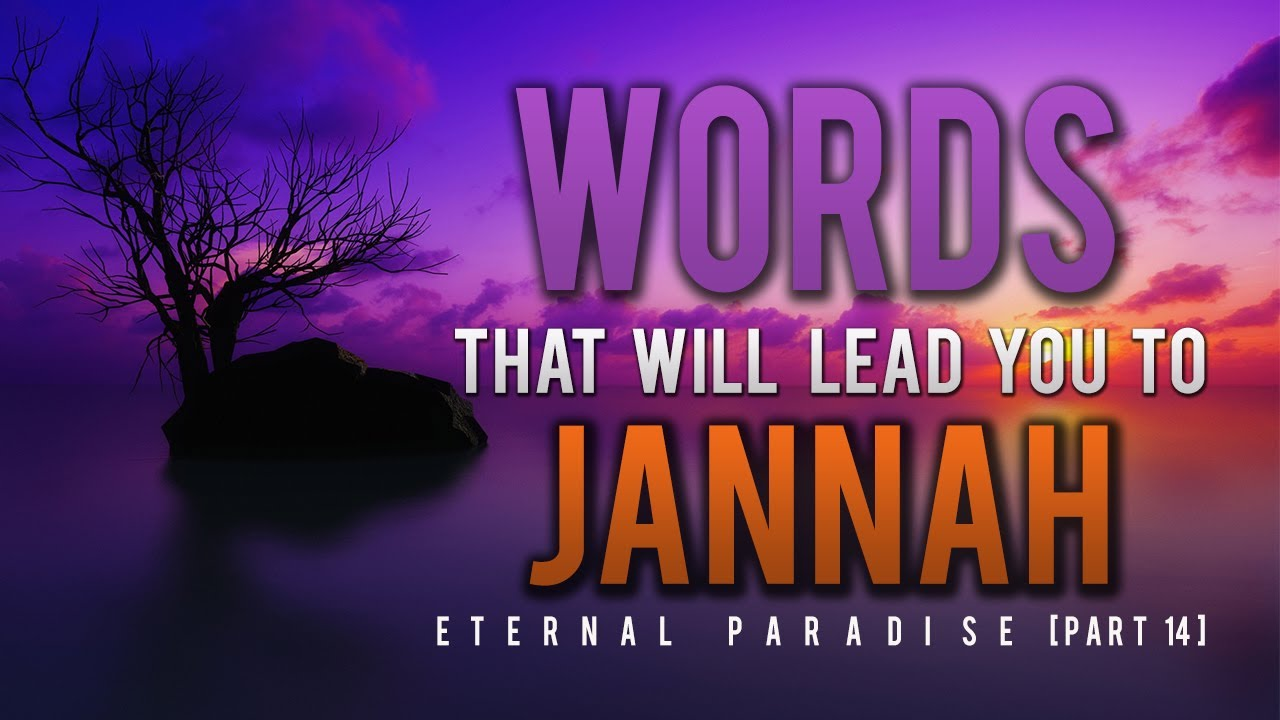 Words That Will Lead You To Jannah ᴴᴰ – Eternal Paradise [Part 14]
