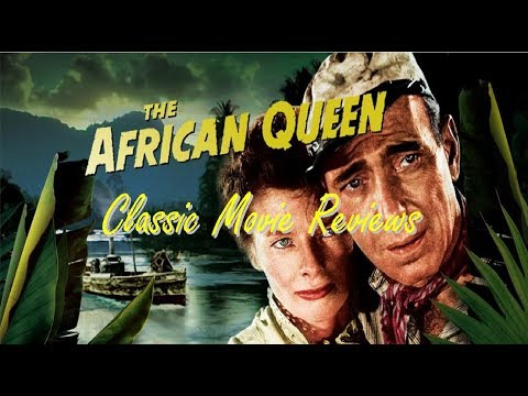 Classic Movie Reviews: The African Queen (1951)