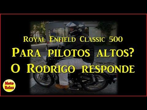 Royal Enfield classic 500 para pilotos altos! Rodrigo, 1,98m responde!