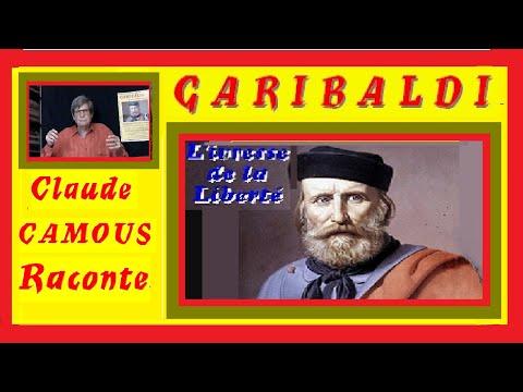 GARIBALDI:«Claude Camous Raconte» l'odyssée du «Héros des Deux Mondes» et son ivresse de Liberté.