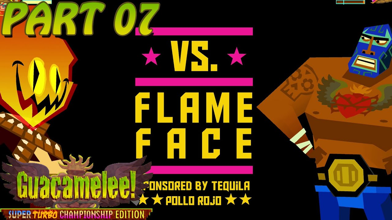 Flame Face – Let's Play: Guacamelee! (Part 07)