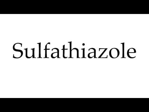 How to Pronounce Sulfathiazole