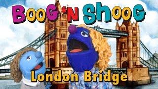 London Bridge : Nursery Rhyme : Music : Song : Boog 'n Shoog