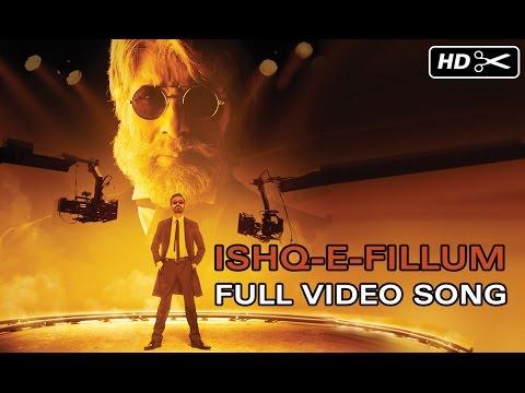 Ishq-E-Fillum Official Full Video Song   SHAMITABH