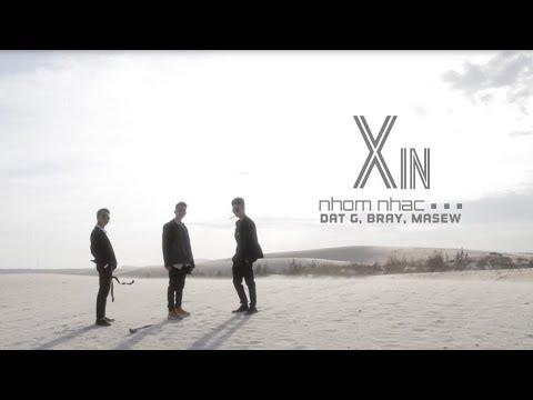 XIN - Nhóm Nhạc ... (Đạt G, B Ray, Masew) | OFFICIAL MV - Thời lượng: 4:46.