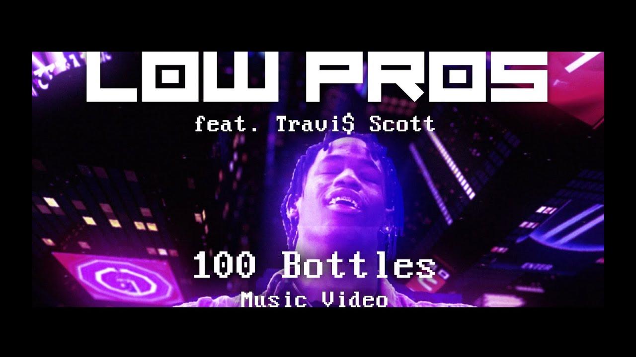Low Pros(A-Trak & Lex Luger) ft Travi$ Scott – 100 Bottles