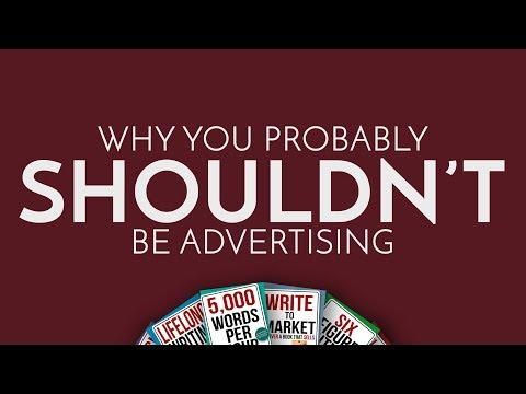 Why You Probably Shouldn't Be Advertising