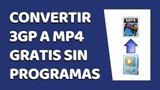 Cómo Convertir Un Vídeo 3GP a MP4 Sin Programas 2018
