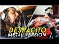 Download Video DESPACITO - LUIS FONSI ft. DADDY YANKEE | METAL VERSION