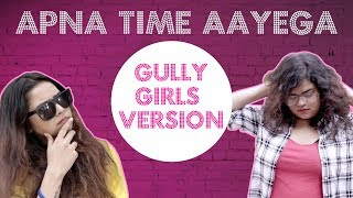 Gully Girls Anthem  | Apna Time Aayega | Gully Boy