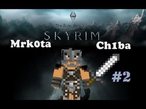 Play with Ch1ba & Mrk0ta - Minecraft - Skyrim map ~ #2