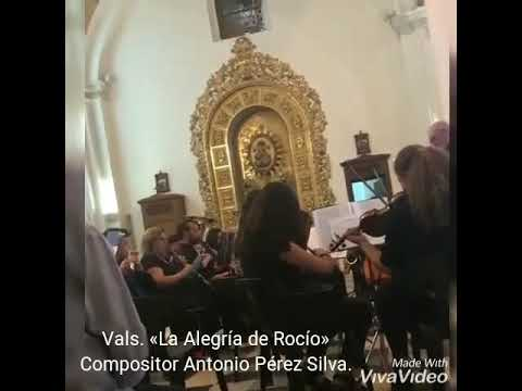 Vals.«La Alegría de Rocío» Compositor Antonio Pérez Silva