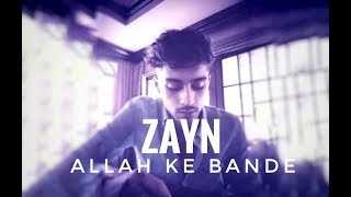 ZAYN SINGING ALLAH KE BANDE | BOLLYWOOD SONG | IN HINDI