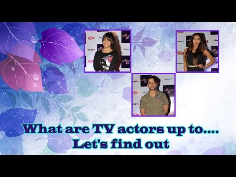 What are TV actors up to....Let's find out
