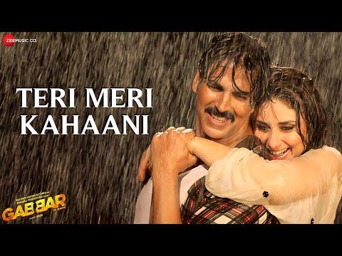 Video Teri Meri Kahaani - Arijit Singh | Gabbar Is Back | Akshay Kumar & Kareena Kapoor | Love song download in MP3, 3GP, MP4, WEBM, AVI, FLV January 2017