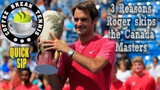 3 Reasons why Roger Federer will skip the 2017 Canada Masters tournament and only play in Cincinnati as his 2017 US Open tune-up! Coffee Break Tennis ...