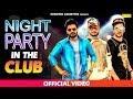 Night Party In The Club Official Video   MD KD, Vickky Kajla, Satti Bajwa, D Naveen, Rv   Sonotek