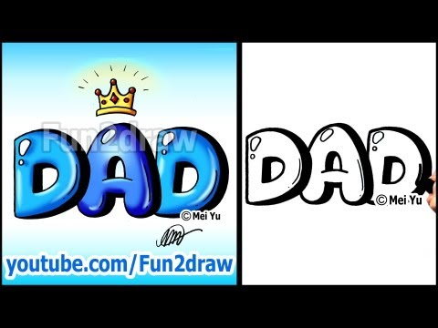 Draw Dad with Crown Graffiti Bubble Letters - Easy