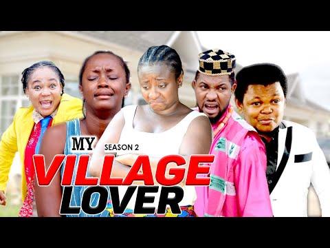 MY VILLAGE LOVER 2 - LATEST NIGERIAN NOLLYWOOD MOVIES