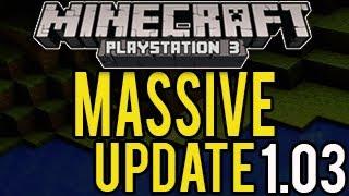 Minecraft Playstation 3 MASSIVE Update Patch 1.03 CHANGE LIST (IN DESCRIPTION)
