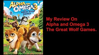 Alpha And Omega 3 The Great Wolf Games  2014  Movie Review