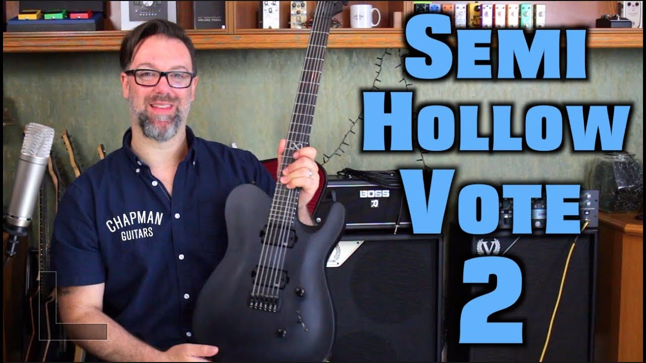 Chapman Guitars & Guitar Center – Semi Hollow Vote 2
