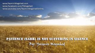 Domestic Violence ᴴᴰ: Patience (Sabr) is Not Suffering in Silence - By: Yasmin Mogahed