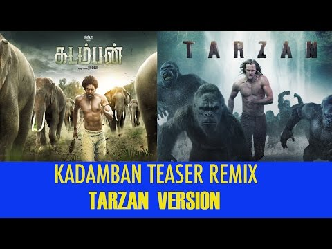 Kadamban Official Teaser Remix - The Legend Of Tarzan Version