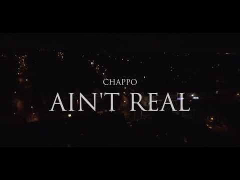 Chappo – Ain't Real [Music Video]