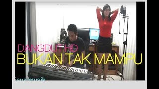 Video BUKAN TAK MAMPU DANGDUT HD AUDIO MP3, 3GP, MP4, WEBM, AVI, FLV Desember 2018
