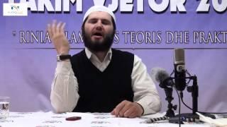 19. Mos i humb lidhjet me Allahun subhanehu ve teala - Hoxhë Vesim Avdiu
