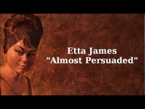 Tekst piosenki Etta James - Almost Persuaded po polsku