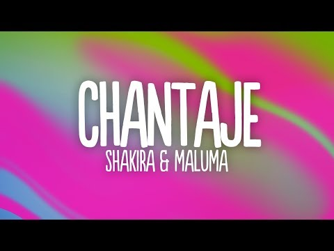 Shakira - Chantaje (Letra/Lyrics) ft. Maluma
