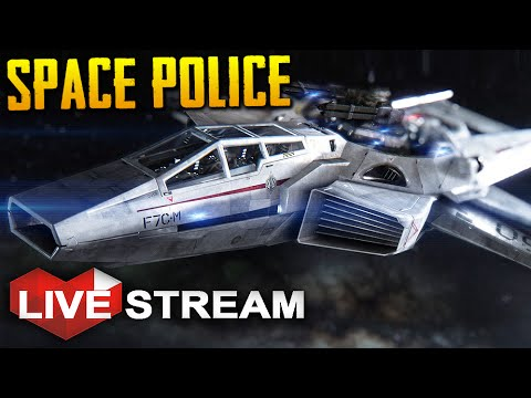 Star Citizen 2.4.7 Gameplay | My Job in the Space Police | Live Stream (Part 4)
