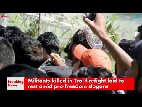 Militants killed in Tral firefight laid to rest amid pro-freedom slogans